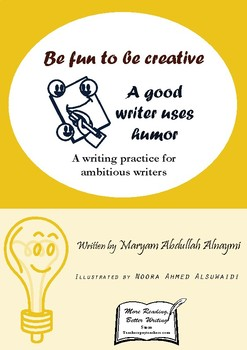 A good writer uses humor - A practice for ambitious writers