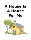 A house is a house for me