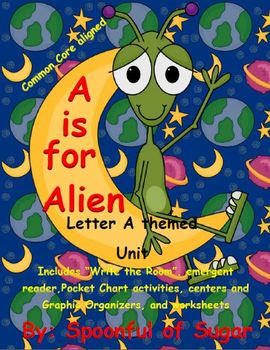A is for Alien (Letter A themed Unit)