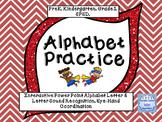 Interactive Alphabet Practice Pre K, K , Grade 1 & SPED(Po