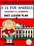 A is for America Kindergarten Unit Lesson Plan for Louisia