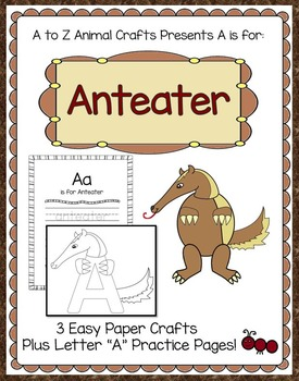 """Anteater and Letter """"A"""" Crafts plus Writing Pages"""