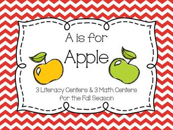 A is for Apple- 3 Literacy and 3 Math Centers for the Fall