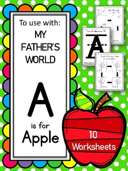 A is for Apple.  To use with My Father's World. Alphabet Worksheets
