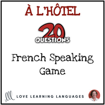 À l'Hôtel - French 20 questions game - No prep speaking activity