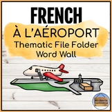 À l'aéroport - Thematic File Folder Word Wall