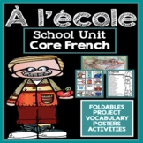 À l'école:  Middle School French School Unit and Project