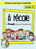 À l'école: School-Themed French Unit - Distance Learning Compatible