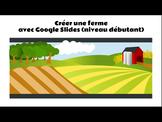 À la ferme: un projet pour débutants avec Google Apps