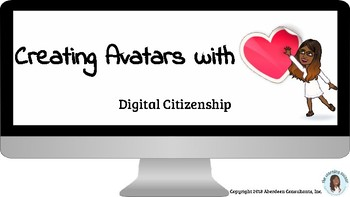 A Lesson in Digital Citizenship: Creating Avatars with Heart