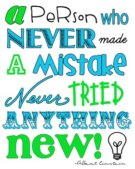 A person who never made a mistake never tried anything new poster