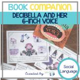 Decibella and her 6-inch Voice:  Pragmatic Language Book Companion