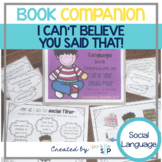 I Can't Believe You SAID That: Social Skills Social Filter Book Companion