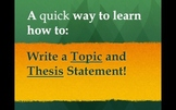 A quick guide to Topic and Thesis Statements!