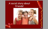 A social story about being a good friend