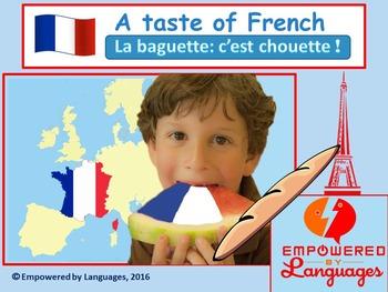 A taste of French: La baguette: c'est chouette!
