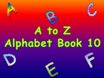 A to Z Alphabet Book 10