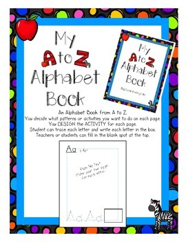 Alphabet Book Create a Page A to Z Open Ended You Chose Wh