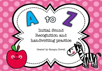 A to Z Initial Sound Recognition and Handwriting Practice