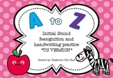 A to Z Initial Sound Recognition and Handwriting Practice **US VERSION**