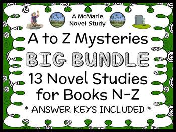 A to Z Mysteries BIG BUNDLE : 13 Novel Studies for Books N - Z (362 pages)
