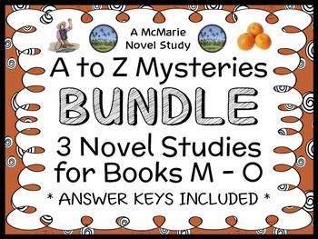 A to Z Mysteries BUNDLE : 3 Novel Studies for Books M - O