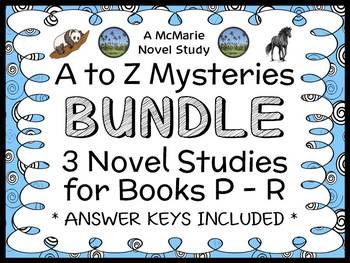 A to Z Mysteries BUNDLE : 3 Novel Studies for Books P - R