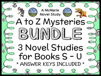 A to Z Mysteries BUNDLE : 3 Novel Studies for Books S - U (79 pages)