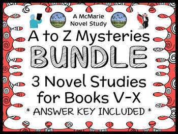A to Z Mysteries BUNDLE : 3 Novel Studies for Books V - X (84 pages)