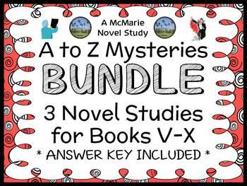 A to Z Mysteries BUNDLE : 3 Novel Studies for Books V - X