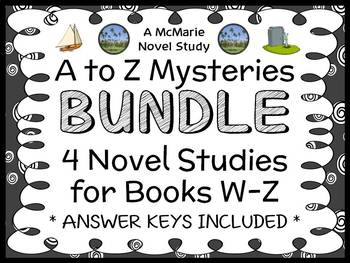 A to Z Mysteries BUNDLE : 4 Novel Studies for Books W through Z   (109 pages)