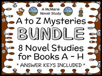 A to Z Mysteries BUNDLE : 8 Novel Studies for Books A - H  (226 pages)