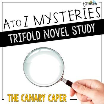 The Canary Caper Novel Study Unit - A to Z Mysteries #3