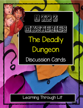 A to Z Mysteries THE DEADLY DUNGEON - Discussion Cards