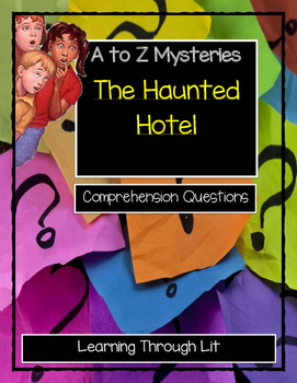 A to Z Mysteries THE HAUNTED HOTEL Comprehension & Citing