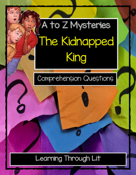A to Z Mysteries THE KIDNAPPED KING - Comprehension & Citing Evidence