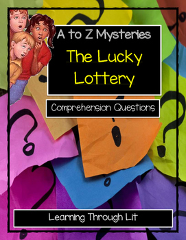 A to Z Mysteries THE LUCKY LOTTERY - Comprehension & Citing Evidence