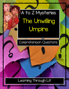 A to Z Mysteries THE UNWILLING UMPIRE - Comprehension & Text Evidence Activity