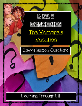 A to Z Mysteries THE VAMPIRE'S VACATION - Comprehension & Text Evidence Activity