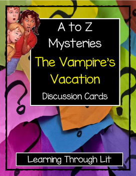 A to Z Mysteries THE VAMPIRE'S VACATION -  Discussion Cards