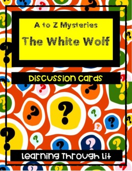 A to Z Mysteries THE WHITE WOLF  - Discussion Cards