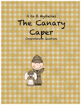 A to Z Mysteries The Canary Caper comprehension questions