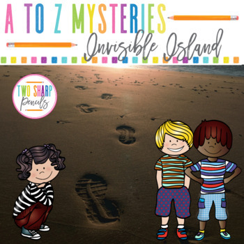 A to Z Mysteries: The Invisible Island Novel Study