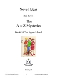 A to Z Mysteries: The Jaguar's Jewel - A Novel Study for Young Readers