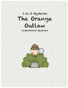 A to Z Mysteries: The Orange Outlaw comprehension questions