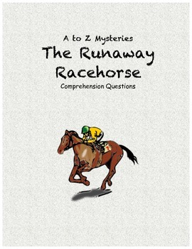A to Z Mysteries: The Runaway Racehorse comprehension questions