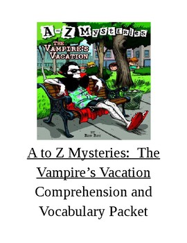 A to Z Mysteries:  The Vampire's Vacation Chapters Comprehension and Vocab Pack