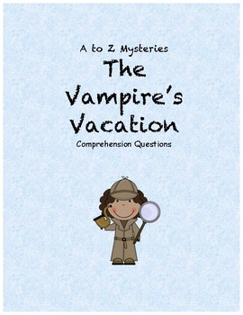 A to Z Mysteries: The Vampire's Vacation comprehension questions