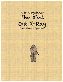 A to Z Mysteries The X'ed Out X-Ray comprehension questions