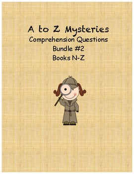 A to Z Mysteries comprehension questions Bundle 2 books N-Z